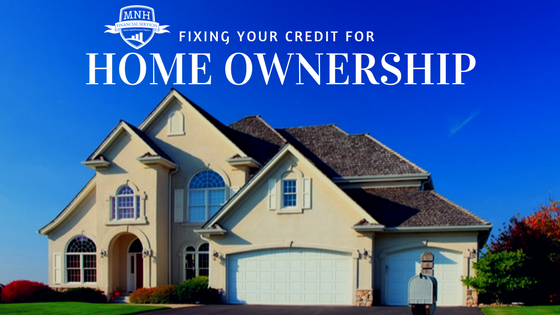 Fixing your credit for home ownership
