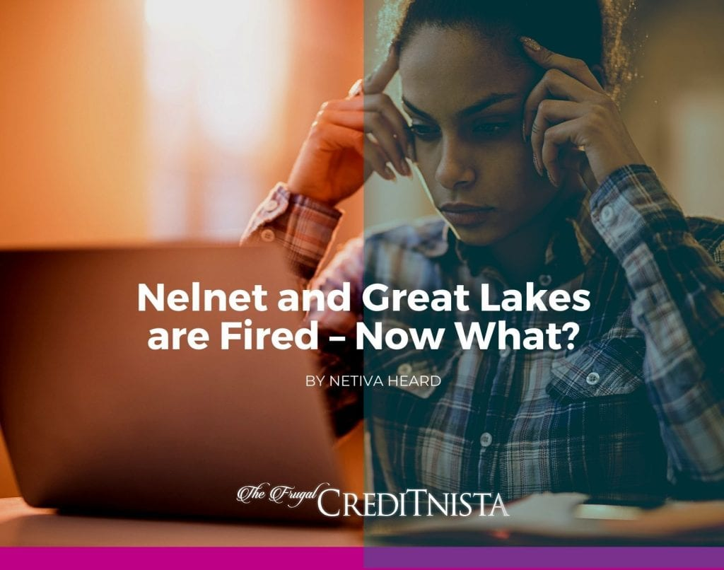 Nelnet and Great Lakes are Fired – Now What?