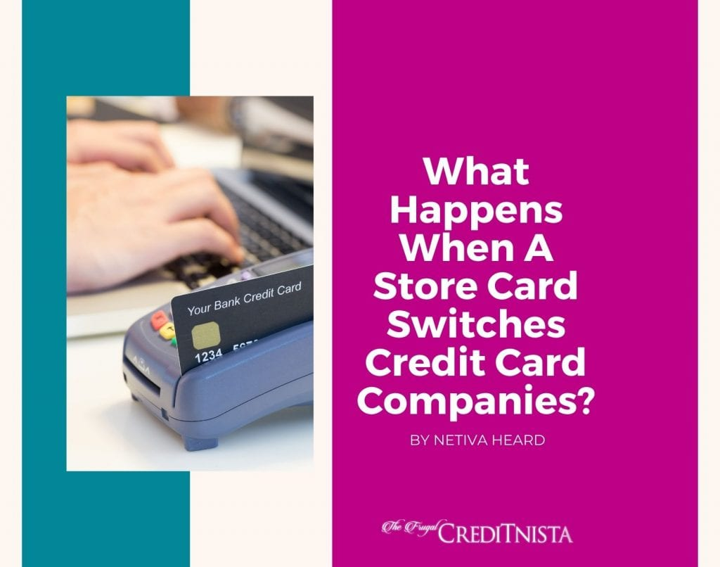 What Happens When A Store Card Switches Credit Card Companies?