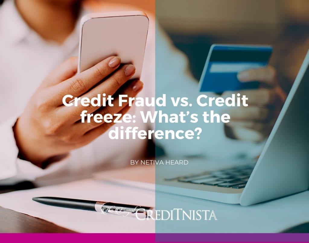 Credit Fraud vs. Credit freeze: What's the Difference?