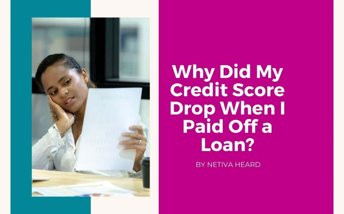 why credit score drop after paying off loan