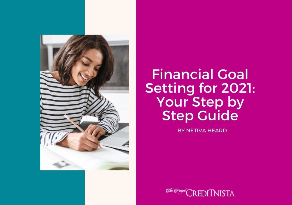 Financial Goal Setting for 2021: Your Step by Step Guide