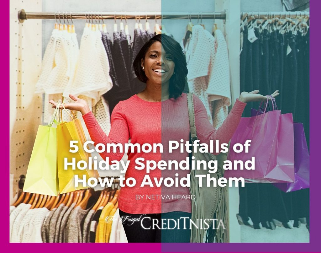 5 Common Pitfalls of Holiday Spending and How to Avoid Them