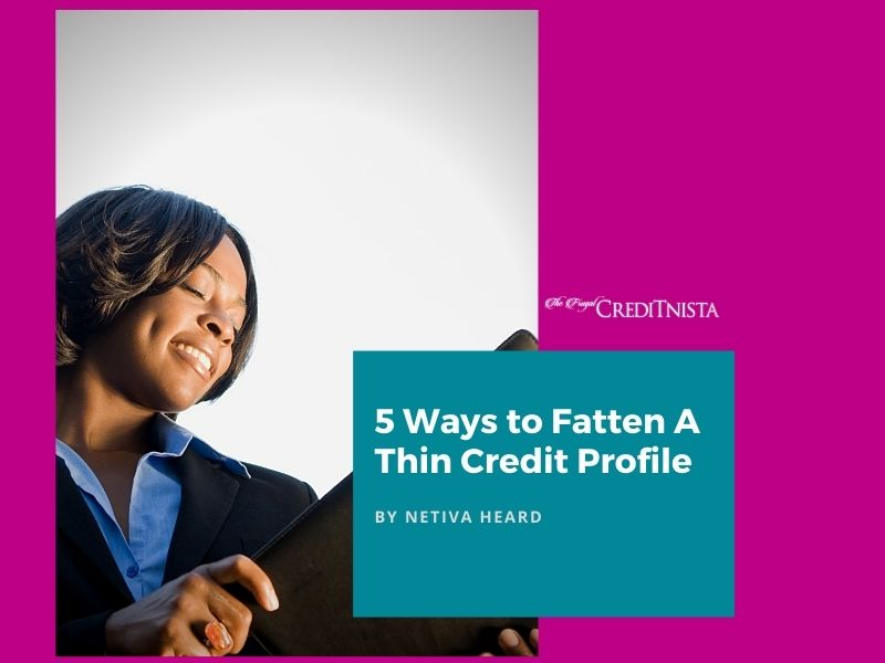 5 Ways to Fatten A Thin Credit Profile