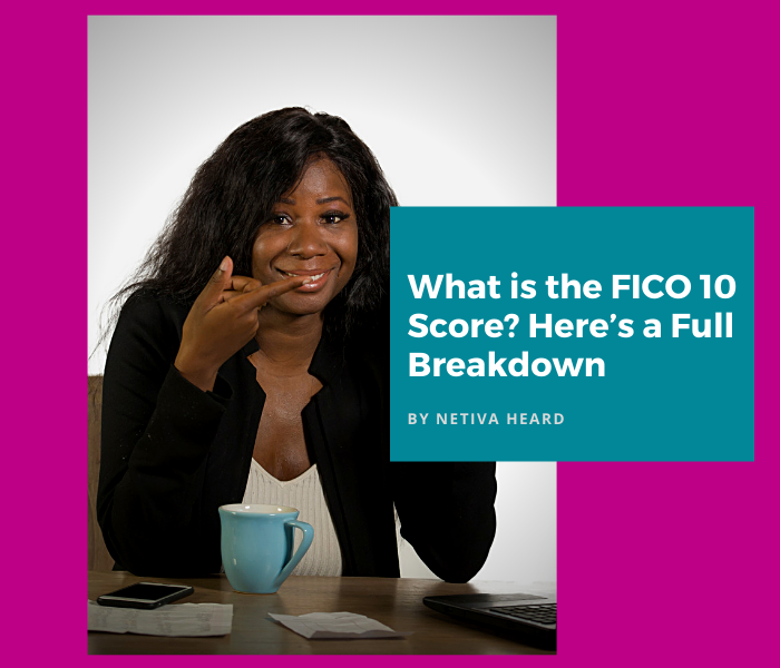 What is the FICO 10 Score? Here's a Full Breakdown