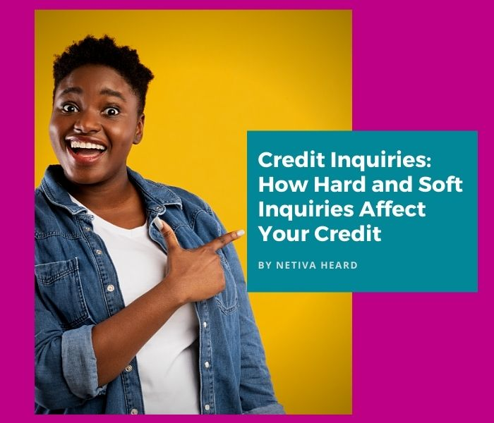 Credit Inquiries: How Hard and Soft Inquiries Affect Your Credit