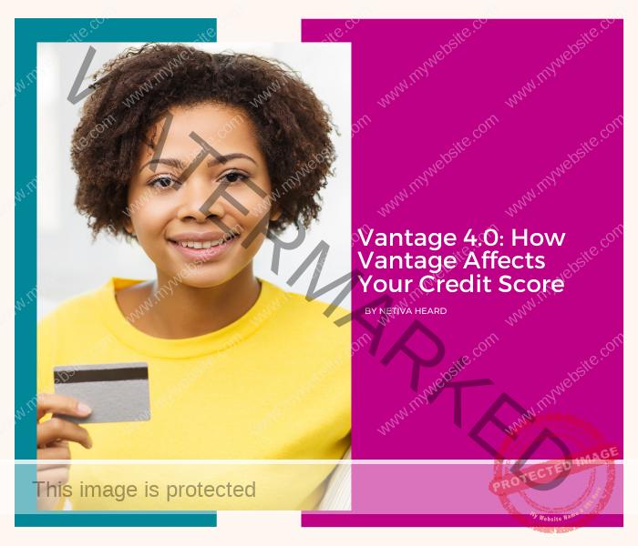 Vantage 4.0: How Vantage Affects Your Credit Score