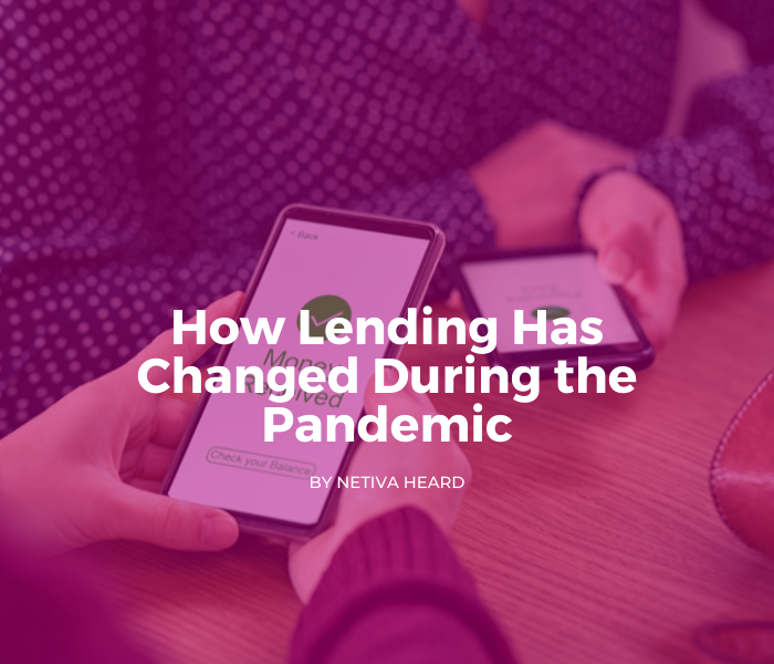 How Lending Has Changed During the Pandemic