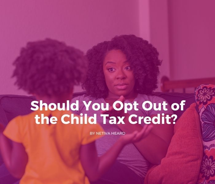 Should You Opt Out of the Child Tax Credit?