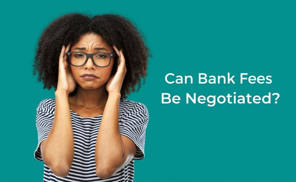How to negotiate bank fees