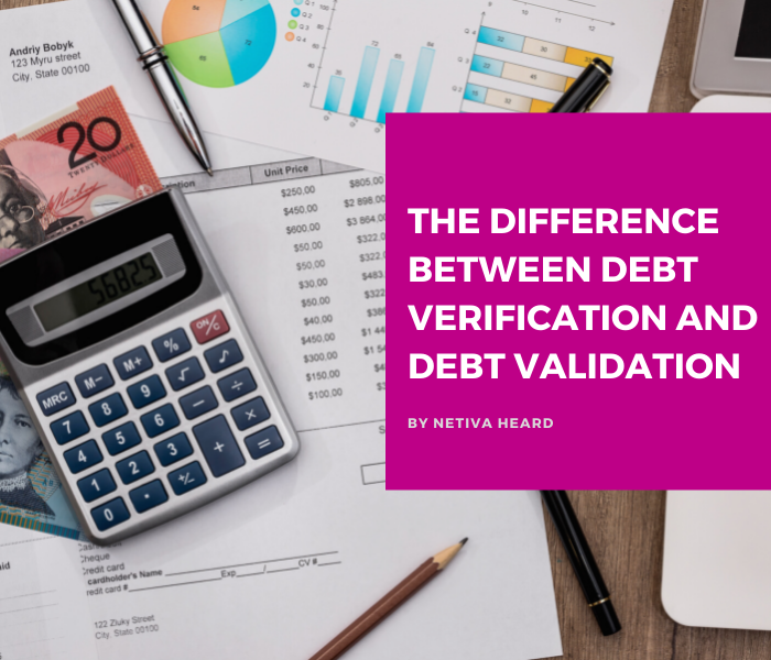 The Difference Between Debt Verification and Debt Validation