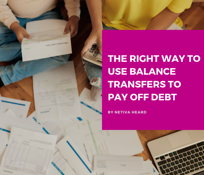 The Right Way to Use Balance Transfers to Pay Off Debt